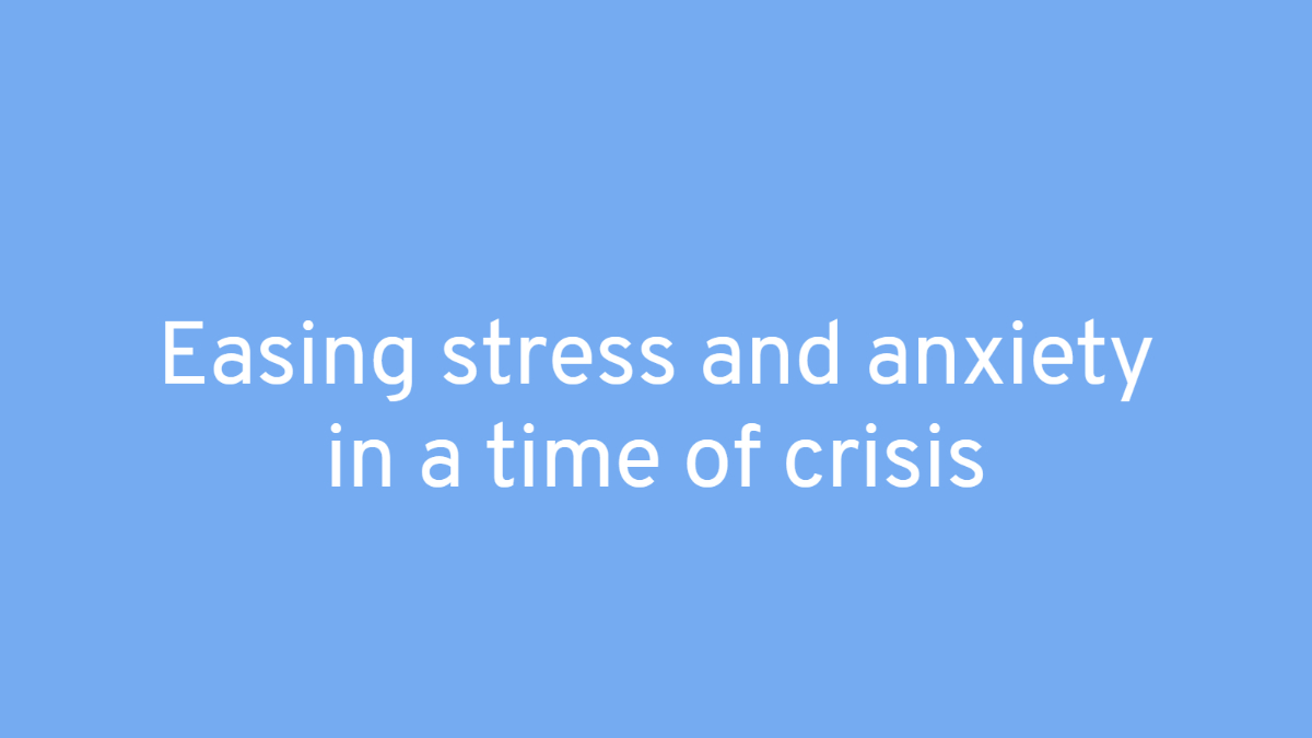 Easing Stress in Crisis